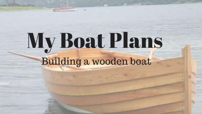 my boat plans building a wooden boat and a wooden boat in the background