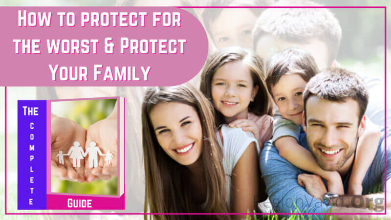 How to Prepare for the Worst & Protect Your Family (The Complete Guide)