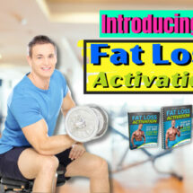 Fat Loss Activation Review – Is It Really Worthy? Here is The Truth!
