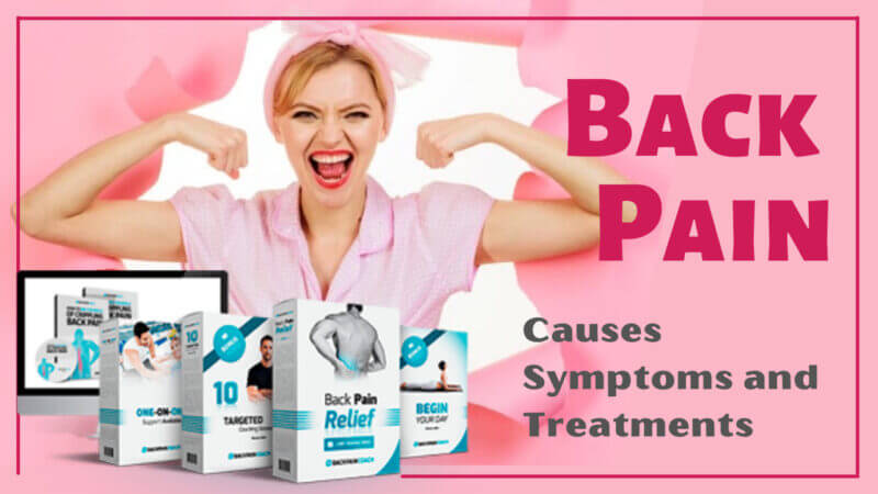 Back Pain Causes Symptoms and Treatments - In Dept Overview