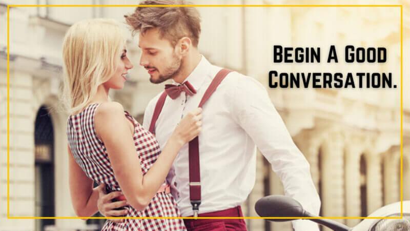 Begin A Good Conversation