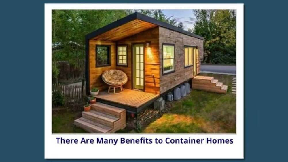 there are many benefits to continer homes. A container home in the background