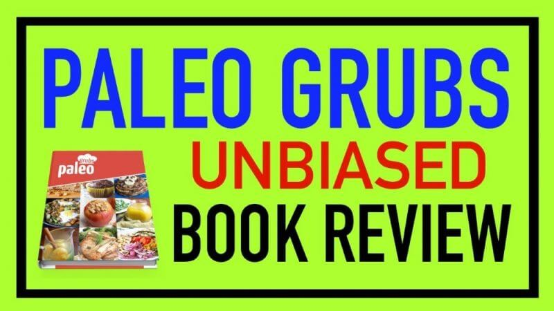 Paleo Grubs Book Review - Does It Really Work?