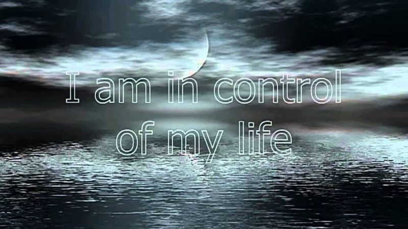 i am in control of my life