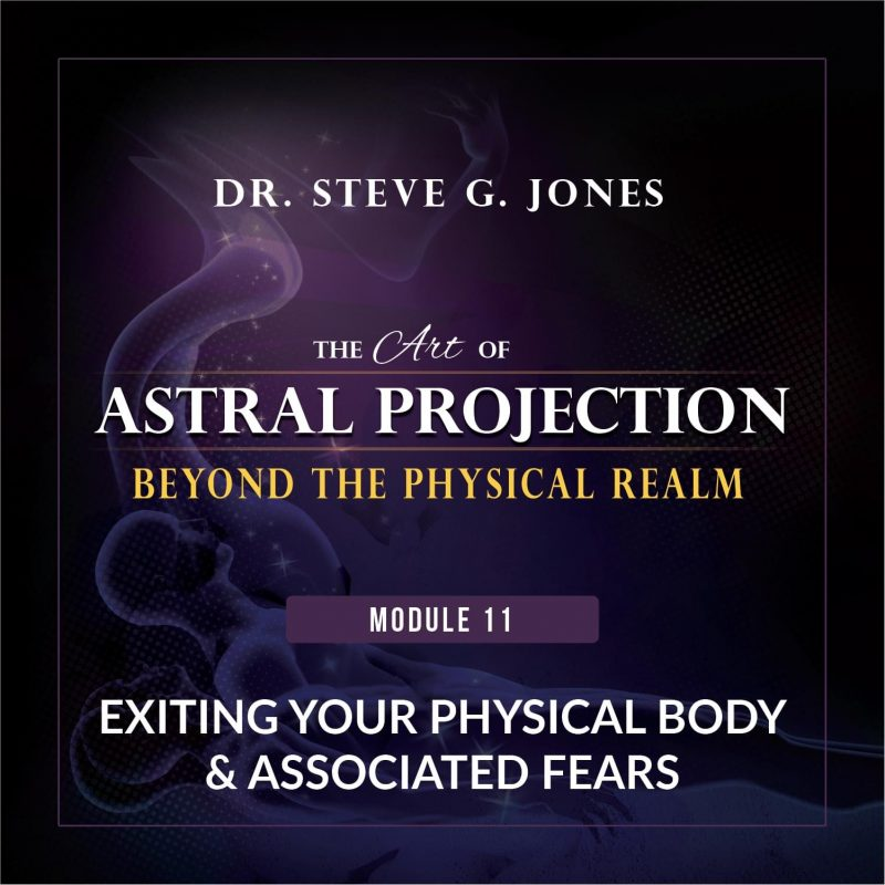 Astral Projection Module 11: Exiting Your Physical Body & Associated Fears cover