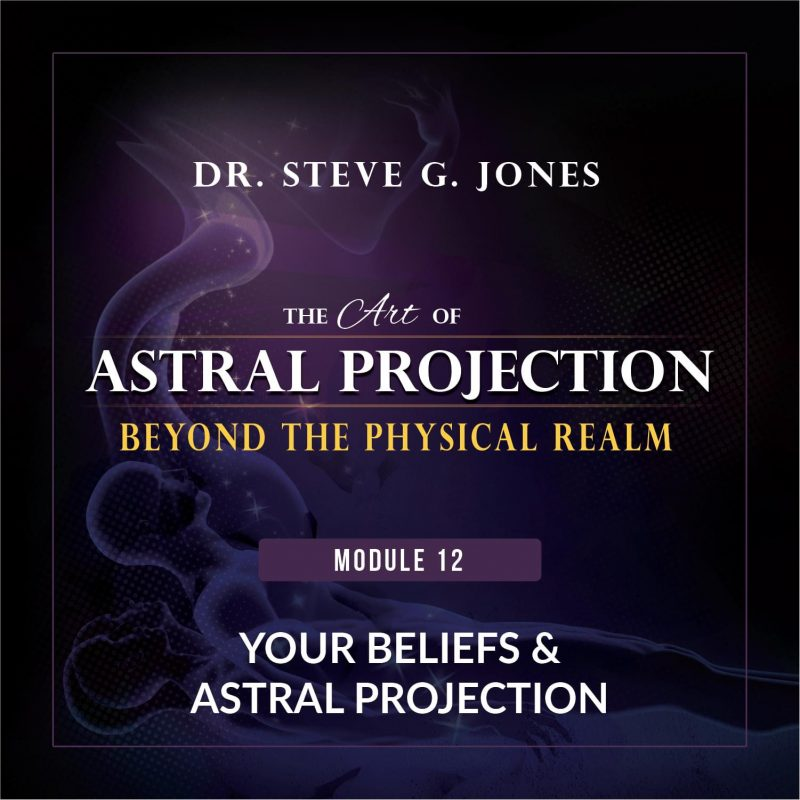 Astral Projection Module 12: Your Beliefs and Astral Projection cover