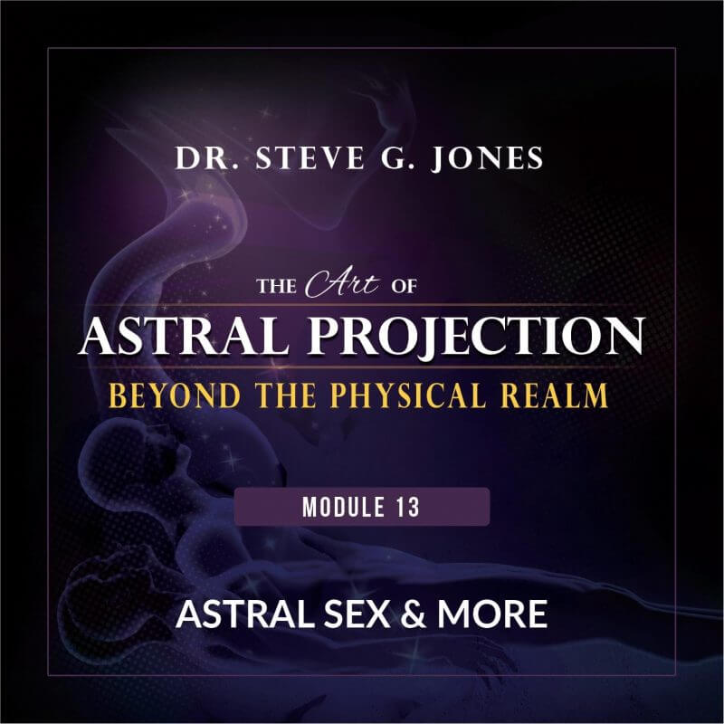 Astral Projection Module 13: Astral Sex and More cover