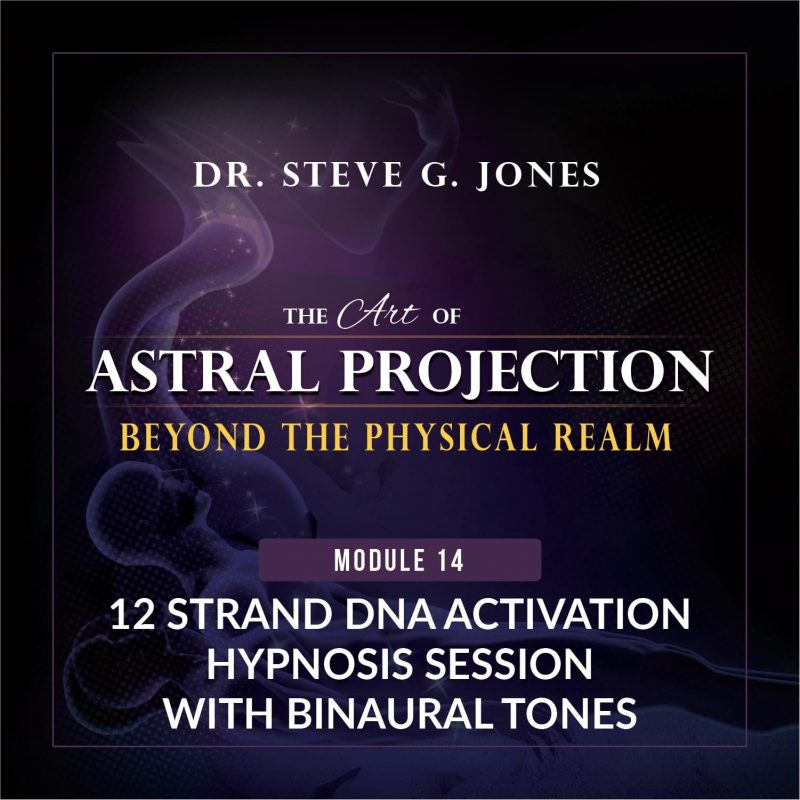Astral Projection Module 14: 12 Strand DNA Activation Hypnosis