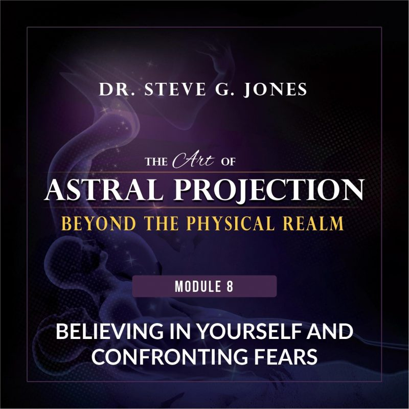 Astral Projection Module 8: Believing in Yourself and Confronting Fears cover