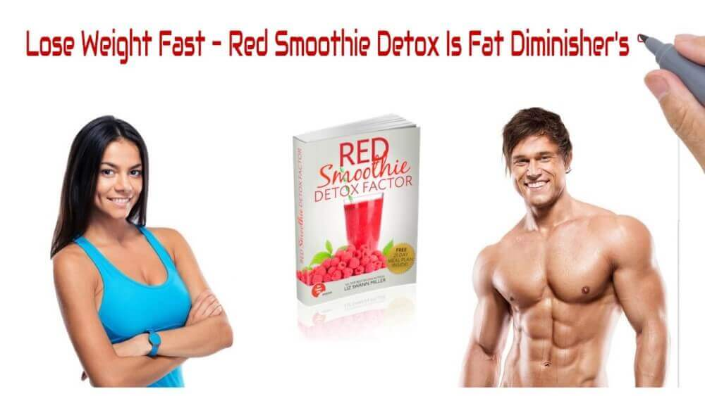 losing weight faster with red smoothie detox