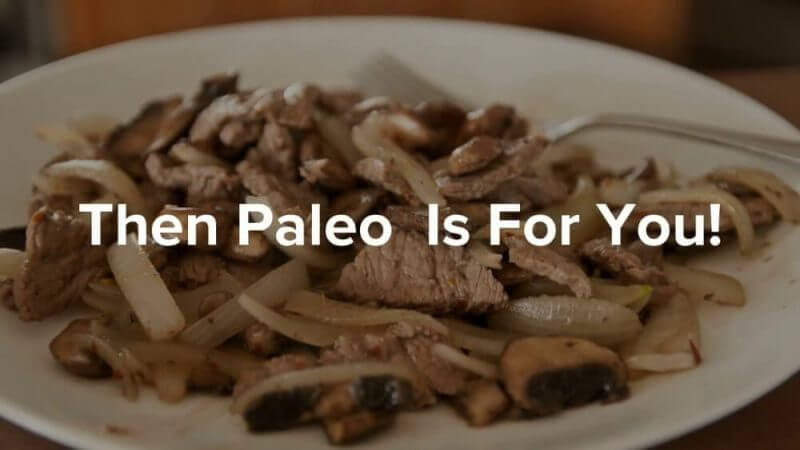 then paleo is for you