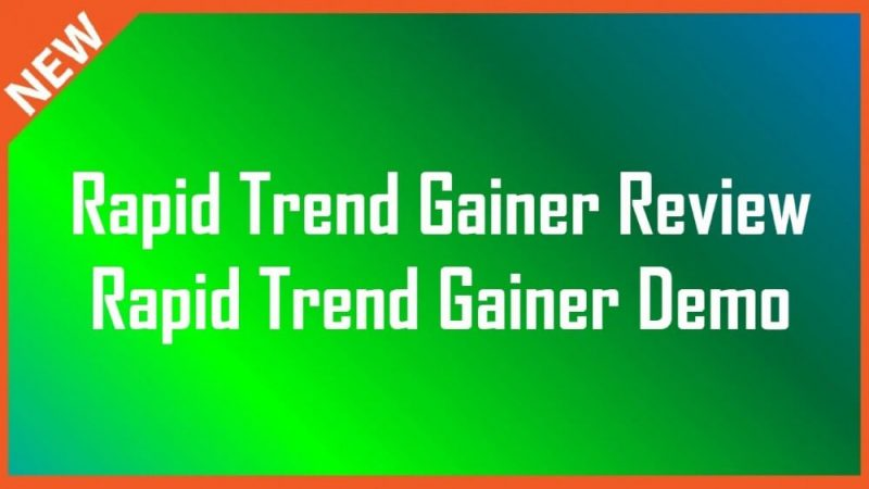 rapid trend gainer review
