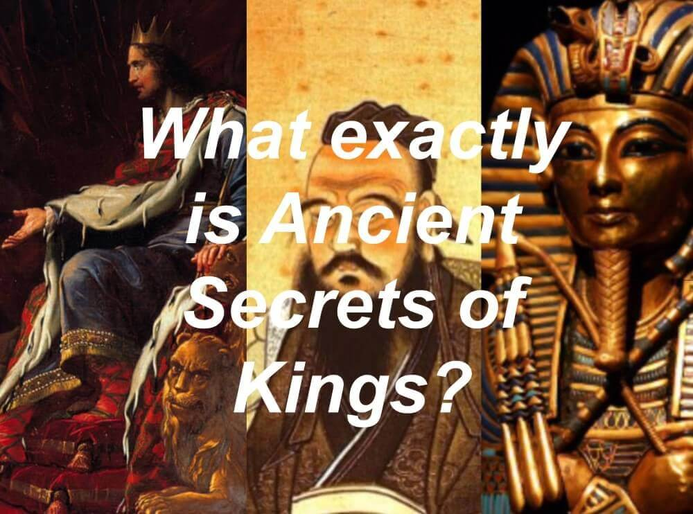 what exactly is ancient secrets of kings and images of rulers in the background