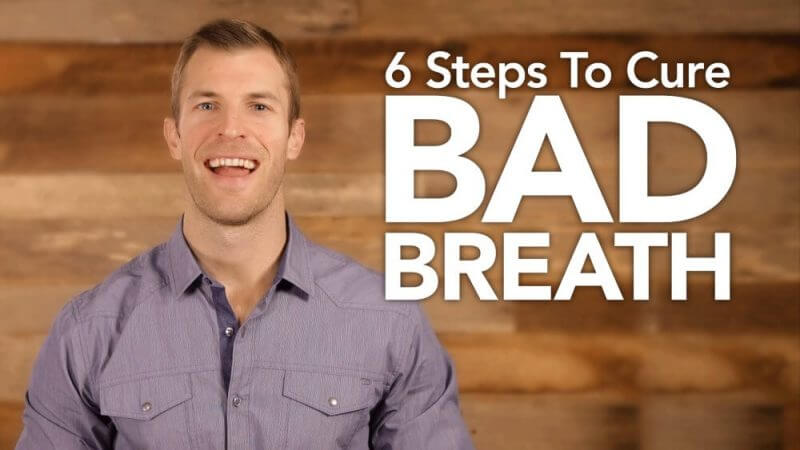 6 steps tp cure bad breath