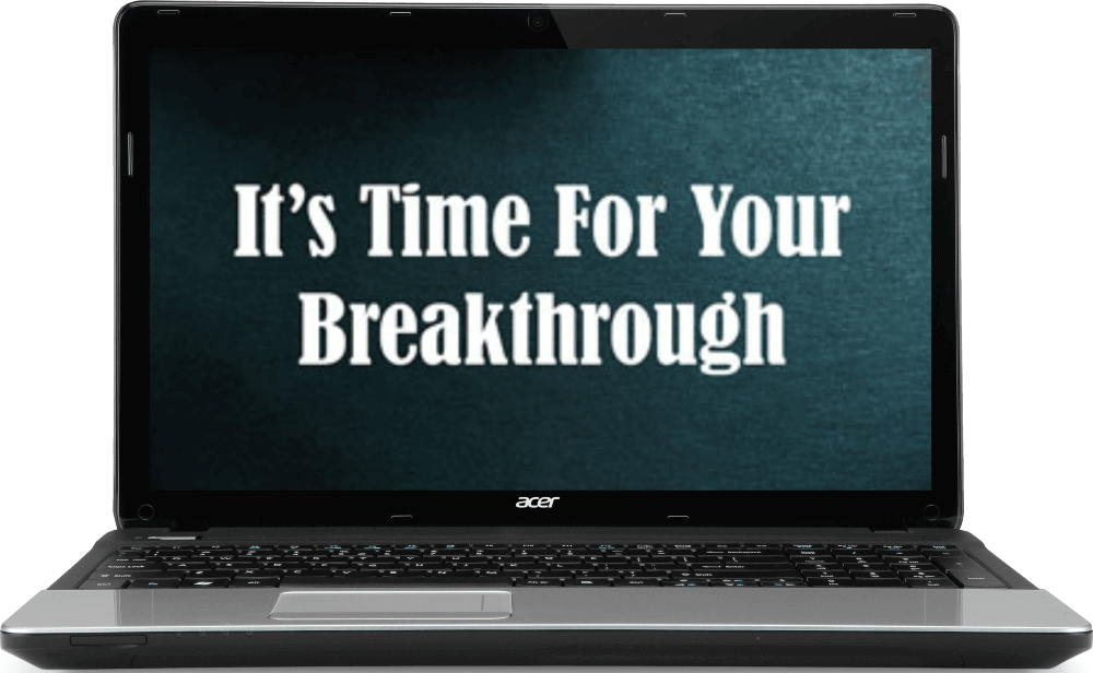 its time for your breakthrough on a laptop screen