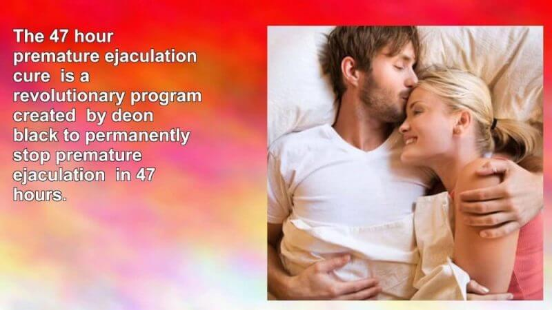 47 hour premature ejaculation review