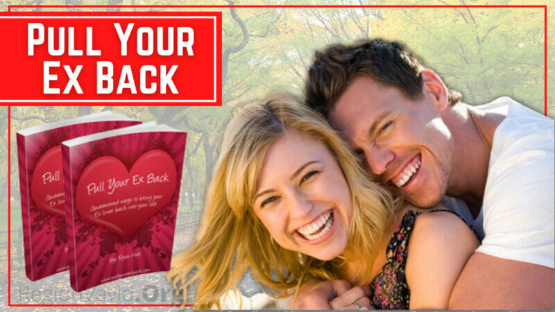 Pull Your Ex Back Guaranteed Ways To Bring Your Ex
