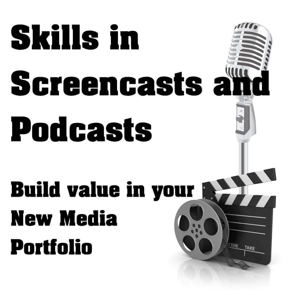 skills in screencasts and podcasts