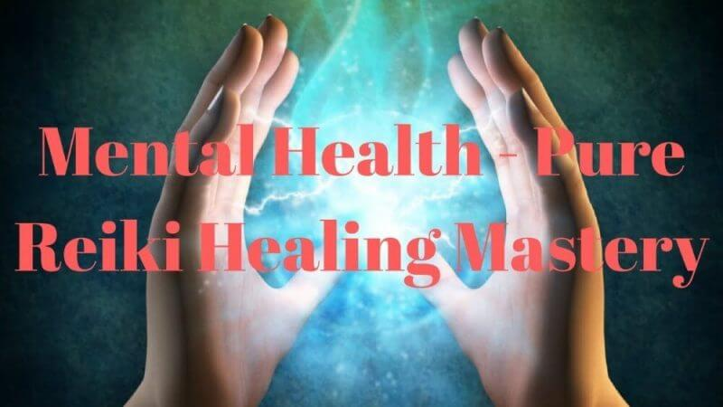 mental health pure reiki healing mastery review
